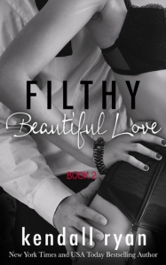 Filthy Beautiful Love