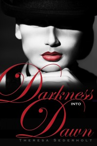 Author Theresa Sederholt Darkness into Dawn Cover