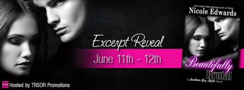 Author Nicole Edwards Excerpt Reveal Beautifully Brutal 6.11.15