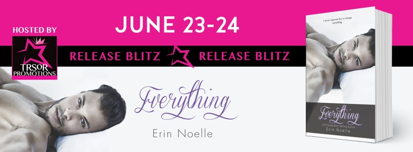 Author Erin Noelle everything release blitz 6.22.16