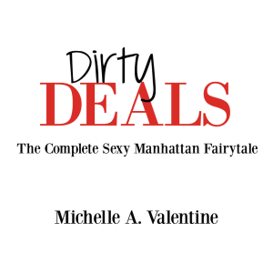 Author Michelle A. Valentine Dirty Deals Title Page (1) 6.26.16