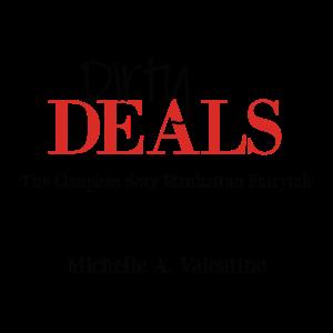 Author Michelle A. Valentine Dirty Deals Title Page (1) 6.26.16