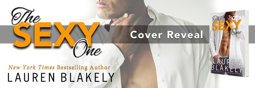 Author Lauren Blakely the sexy one cover reveal banner 7.27.16