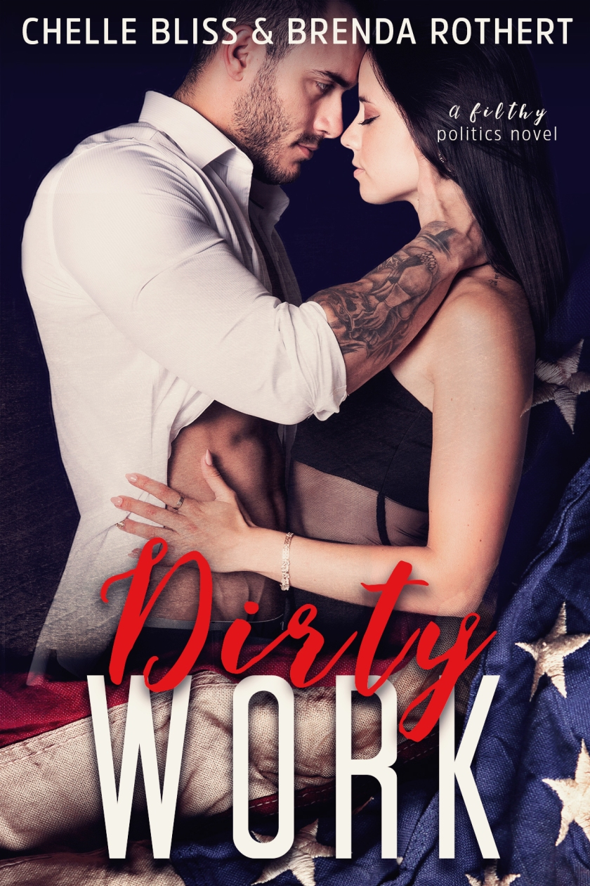 Authors Chelle Bliss and Brenda Rothert Dirty-work Cover_amazon 5.25.16