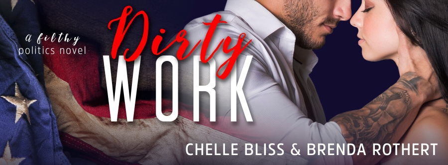 Authors Chelle Bliss and Brenda Rothert Dirty work_banner 7.22.16