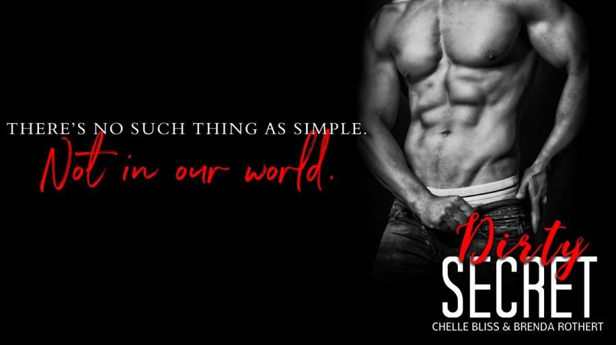 authors-chelle-bliss-and-brenda-rothert-dirty-secret_teaser2-1-12-17