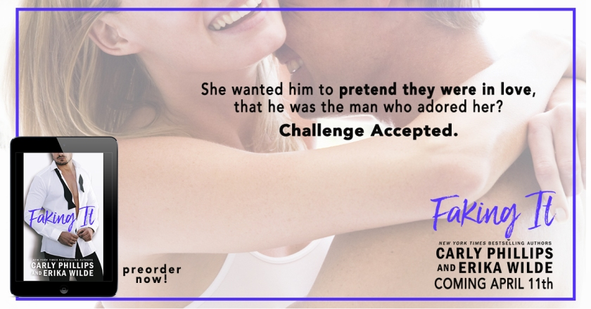 Authors Carly Phillips and Erika Wilde FAKING IT teaser 3.30.17